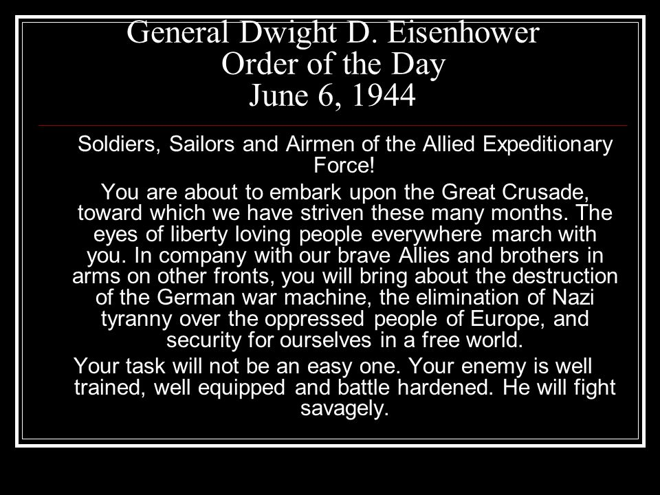 General Dwight D. Eisenhower Order of the Day June 6, 1944