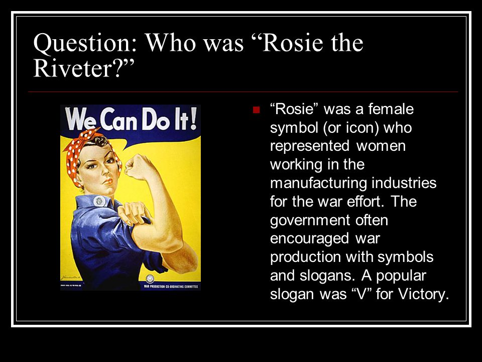 Question: Who was Rosie the Riveter