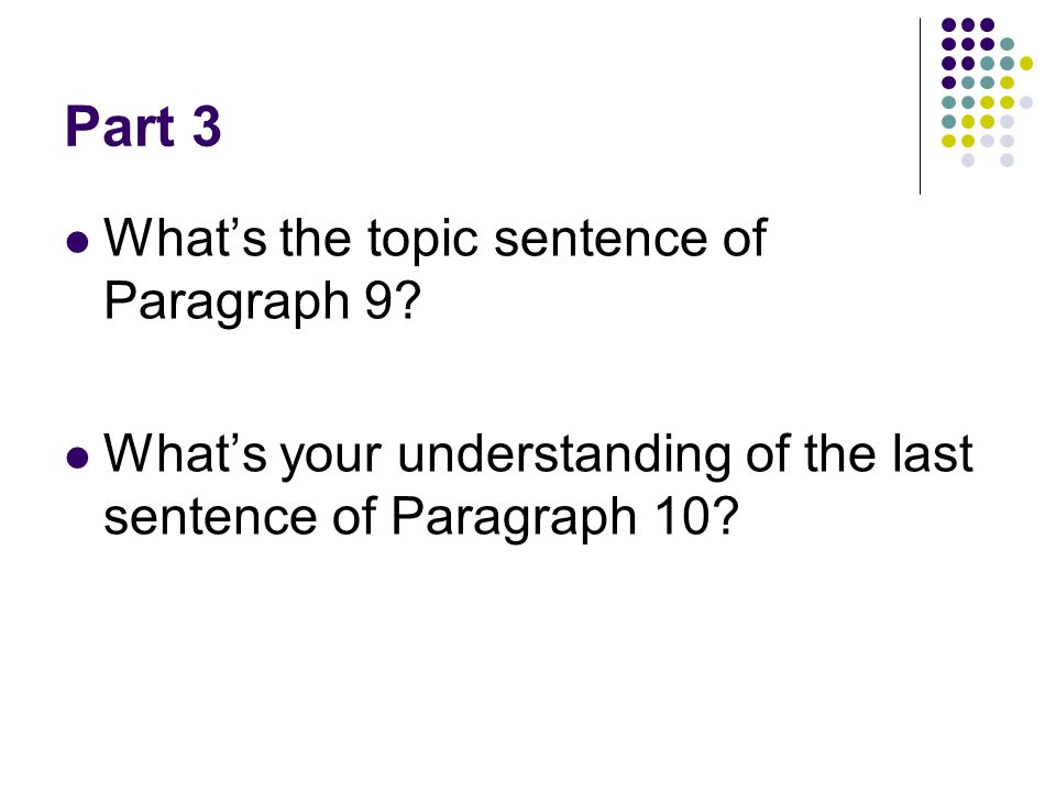 Part 3 What's the topic sentence of Paragraph 9