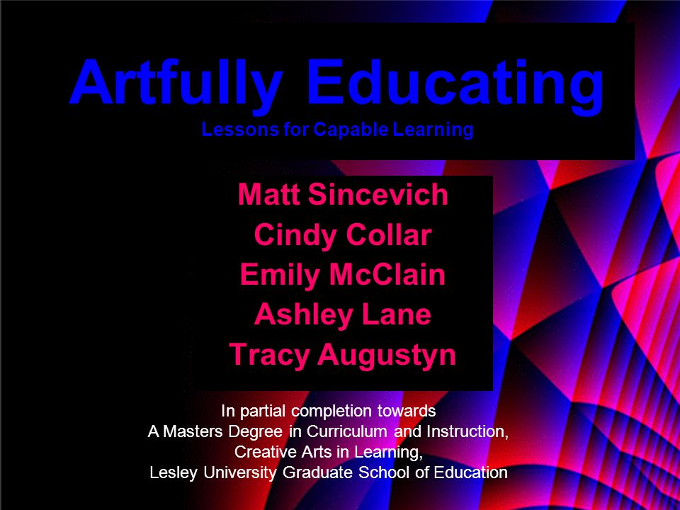Artfully Educating Lessons for Capable Learning