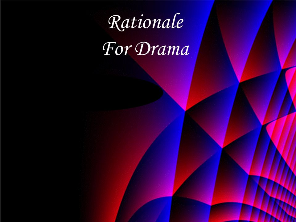 Rationale For Drama