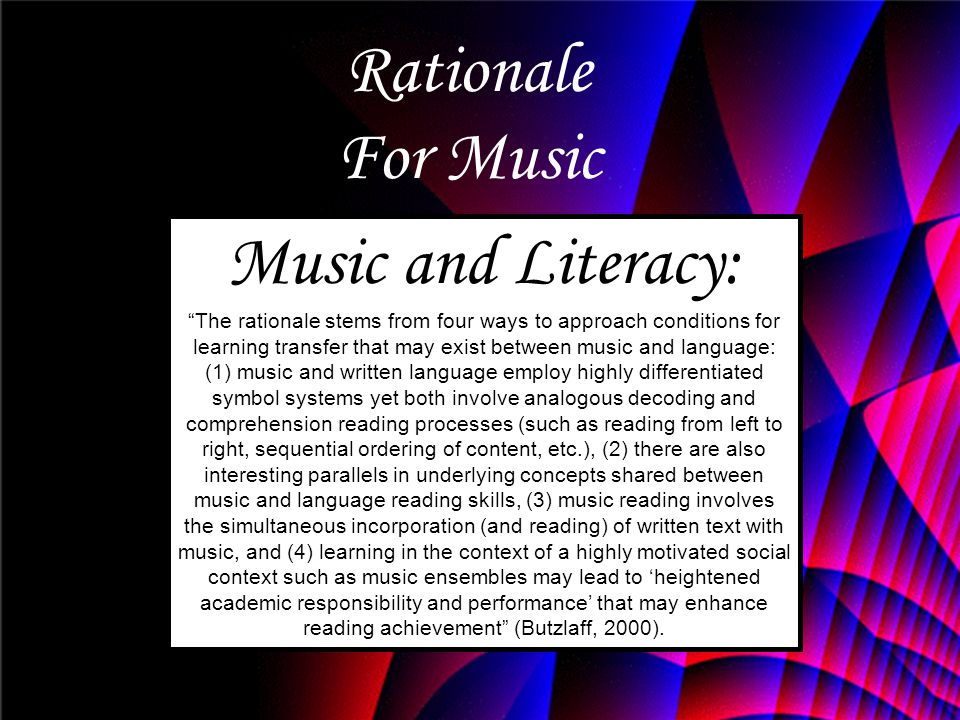 Rationale For Music Music and Literacy: