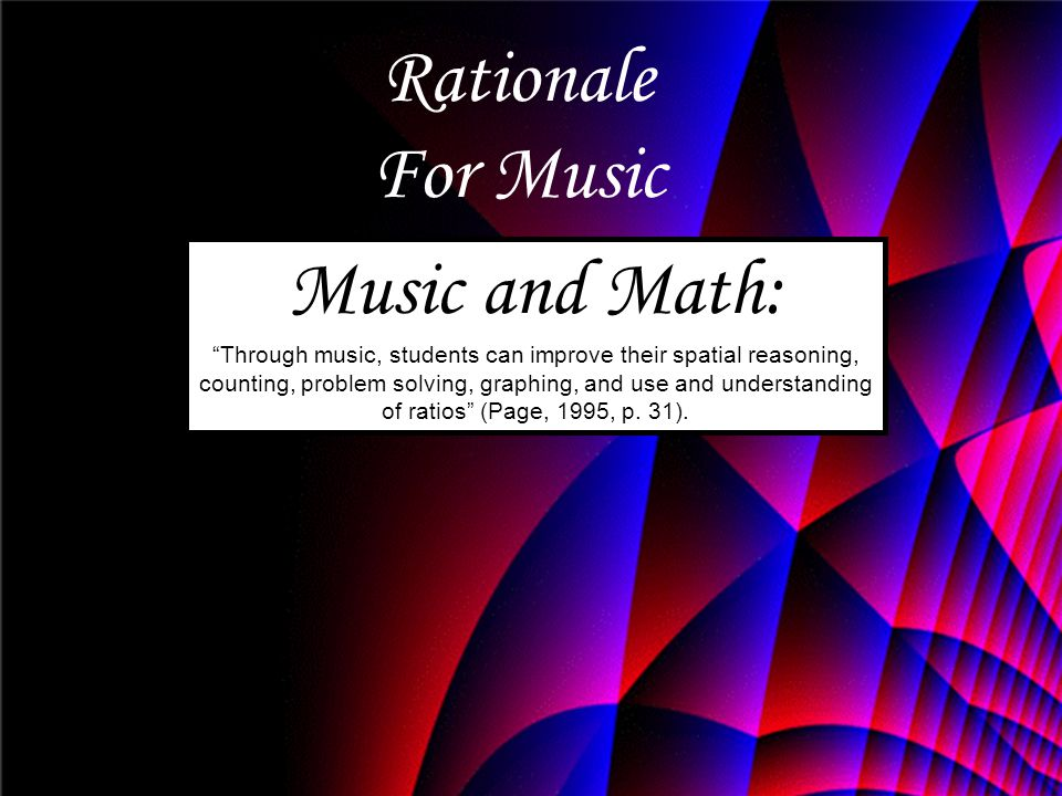 Rationale For Music Music and Math: