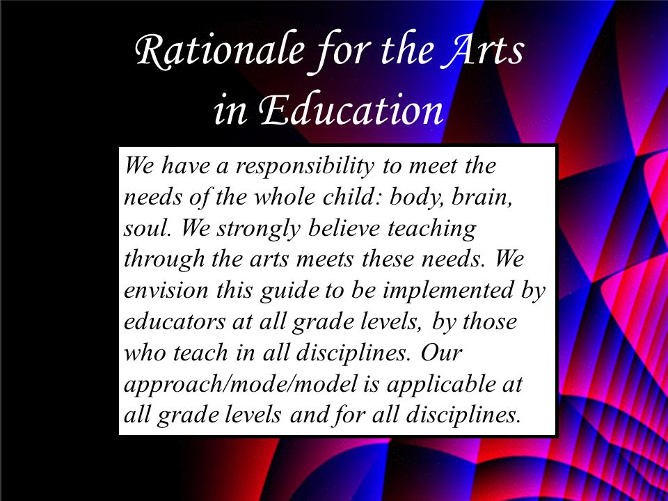Rationale for the Arts in Education