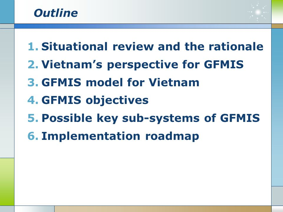 Outline Situational review and the rationale. Vietnam's perspective for GFMIS. GFMIS model for Vietnam.