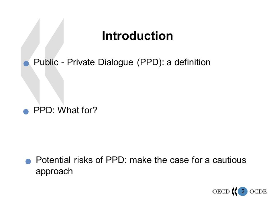 Introduction Public - Private Dialogue (PPD): a definition