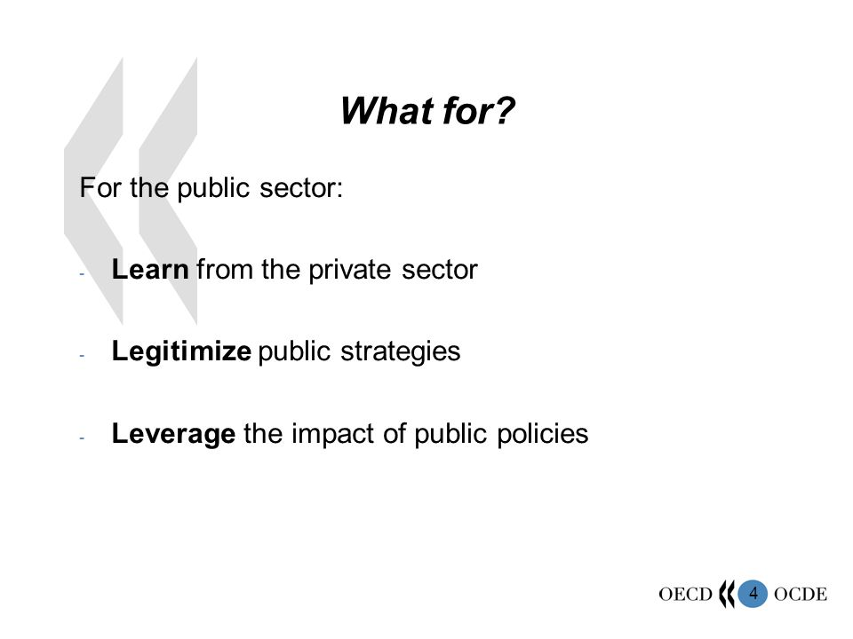 What for For the public sector: Learn from the private sector