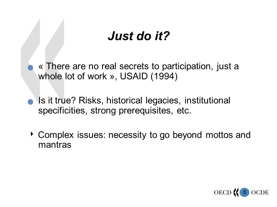 Just do it « There are no real secrets to participation, just a whole lot of work », USAID (1994)