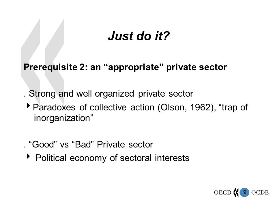 Just do it Prerequisite 2: an appropriate private sector