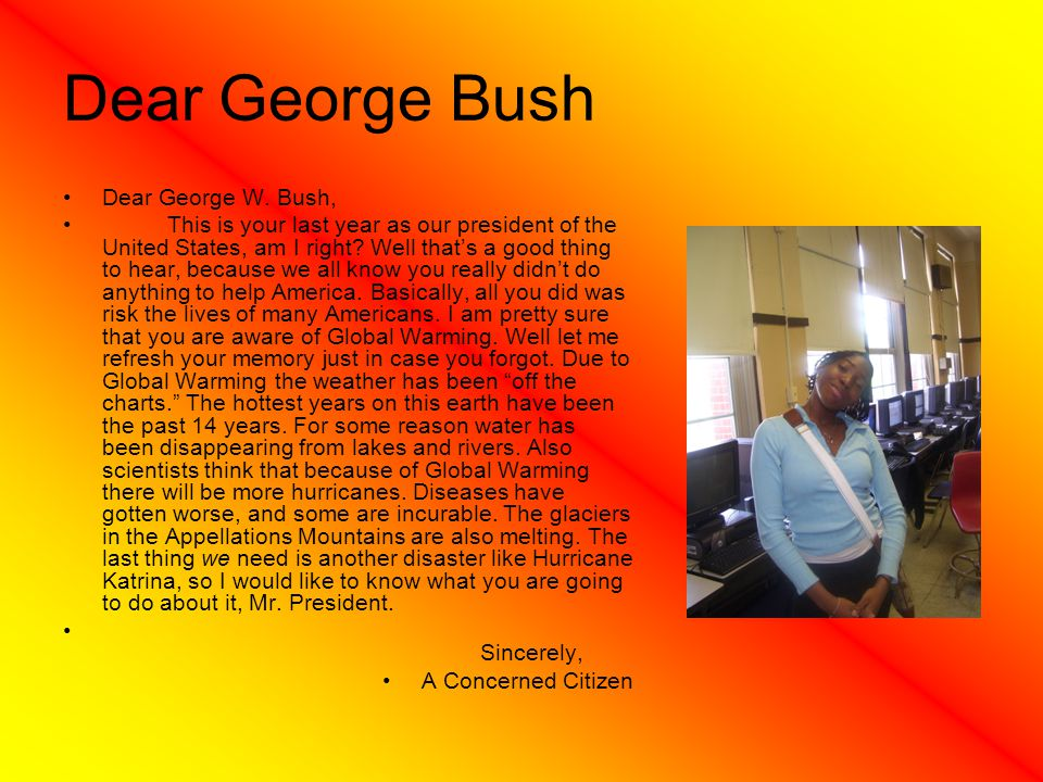 Dear George Bush Dear George W. Bush,