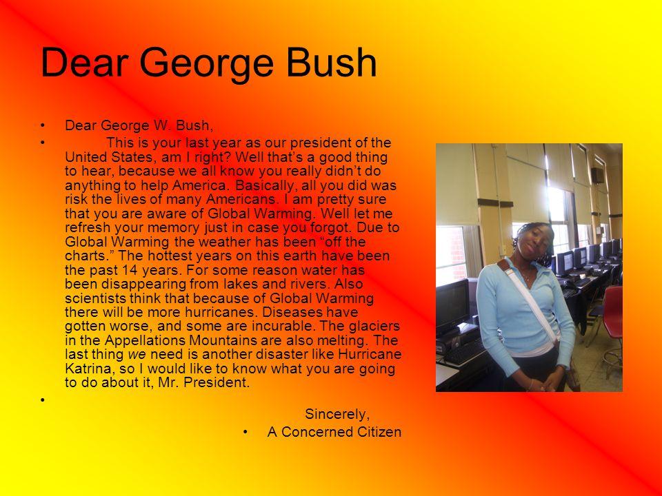 Dear George Bush Dear George W. Bush,