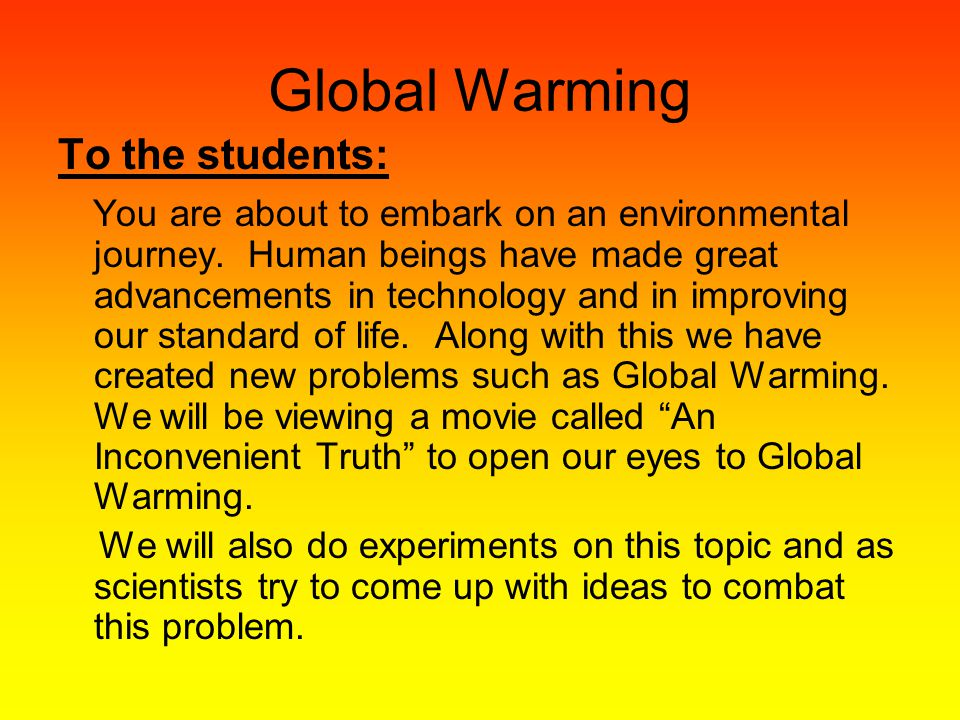 Global Warming To the students: