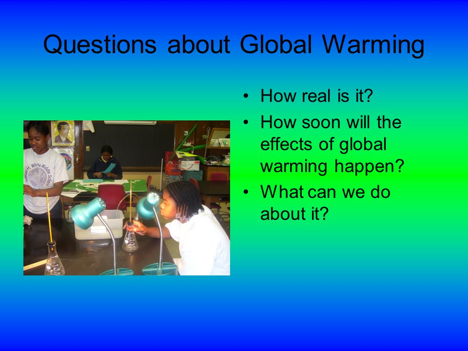 Questions about Global Warming