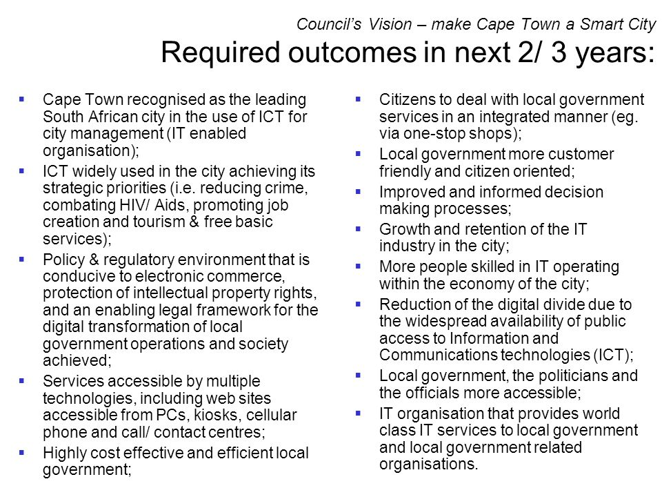 Council's Vision – make Cape Town a Smart City Required outcomes in next 2/ 3 years:
