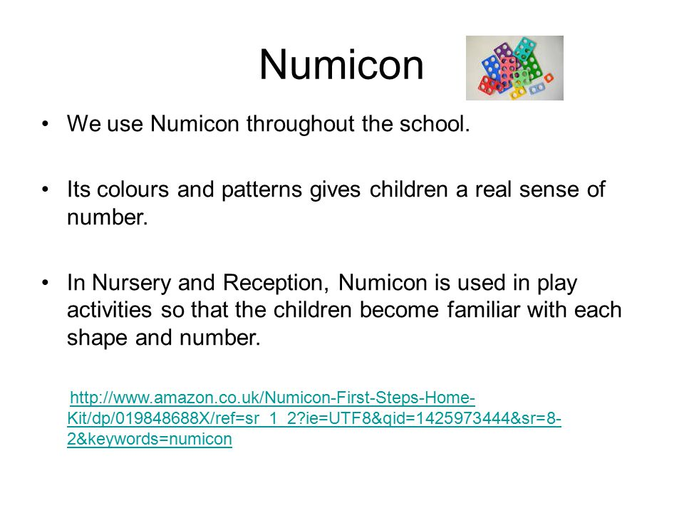 Numicon We use Numicon throughout the school.