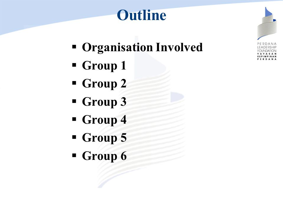 Outline Organisation Involved Group 1 Group 2 Group 3 Group 4 Group 5