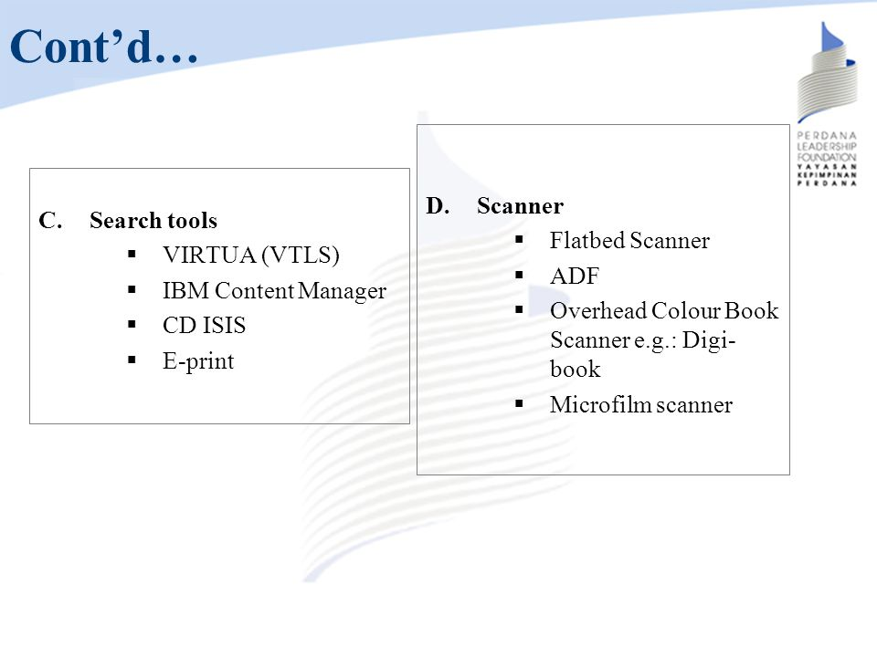 Cont'd… Scanner Search tools Flatbed Scanner VIRTUA (VTLS) ADF