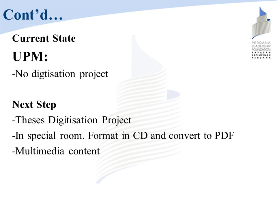 Cont'd… UPM: Current State -No digtisation project Next Step