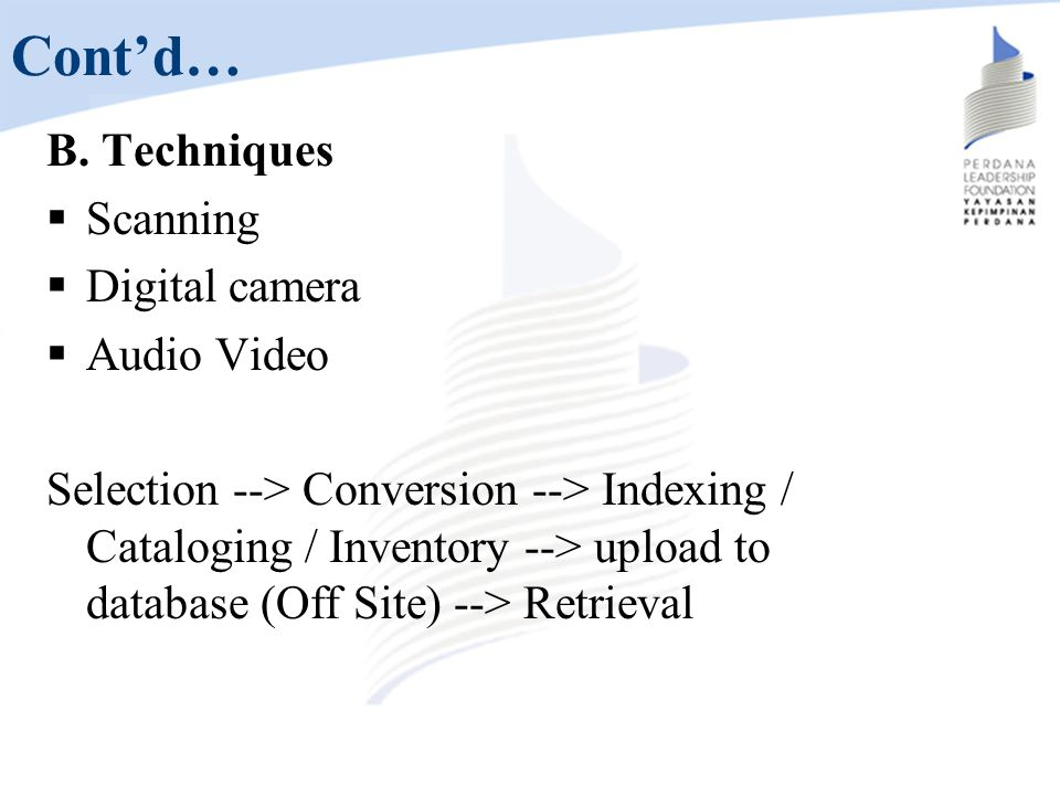 Cont'd… B. Techniques Scanning Digital camera Audio Video