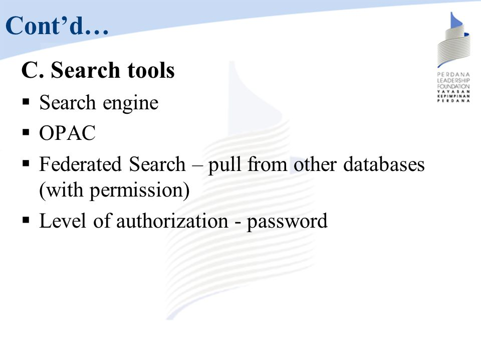 Cont'd… C. Search tools Search engine OPAC