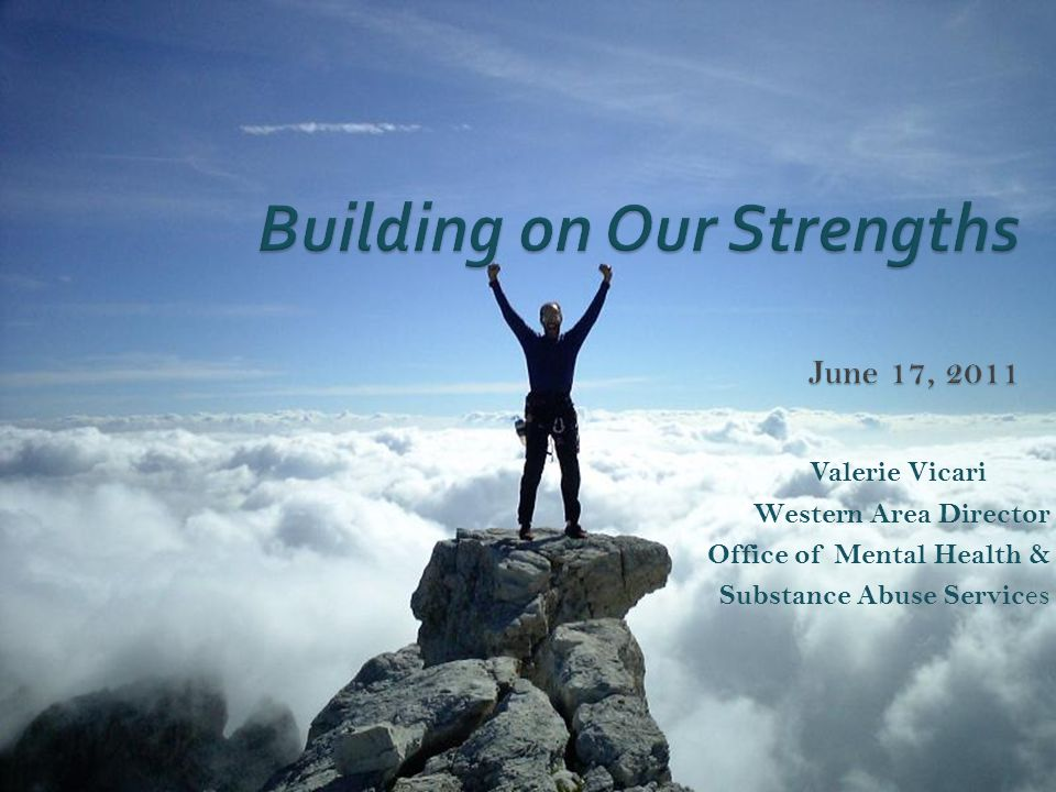 Building on Our Strengths June 17, 2011