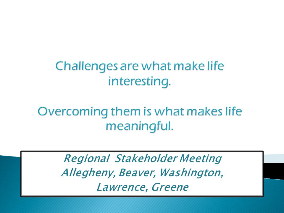 Regional Stakeholder Meeting Allegheny, Beaver, Washington,
