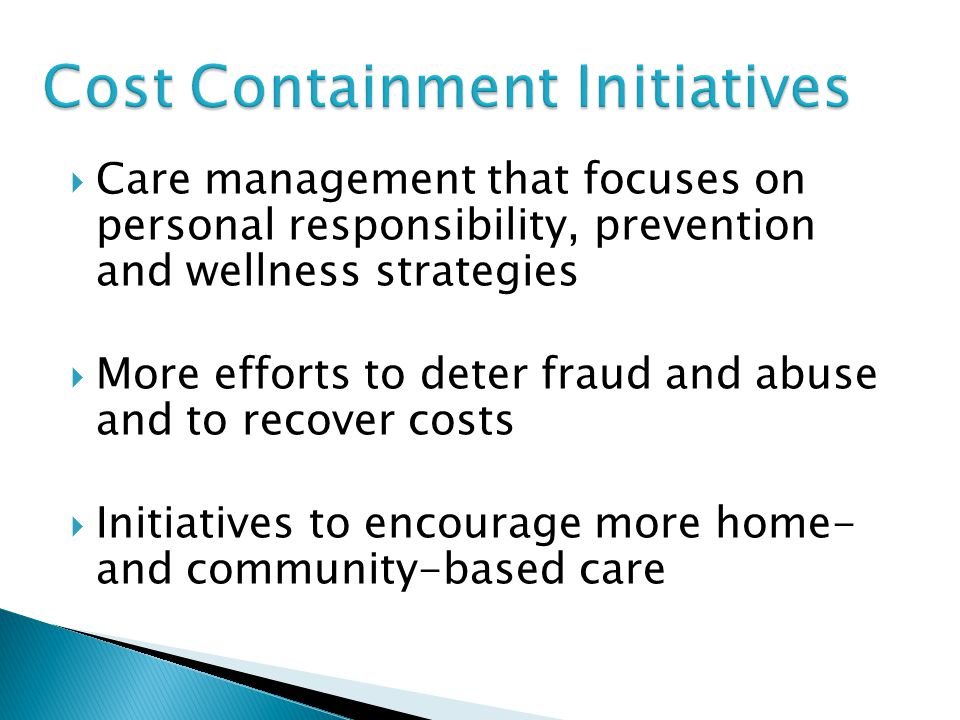 Cost Containment Initiatives