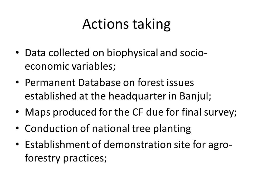 Actions taking Data collected on biophysical and socio-economic variables;