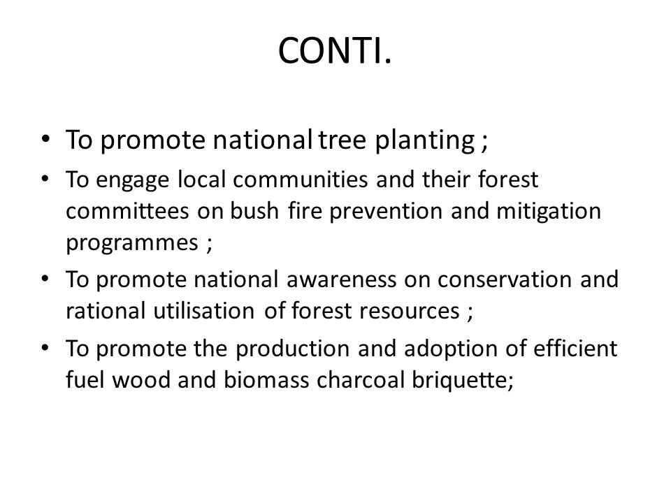 CONTI. To promote national tree planting ;