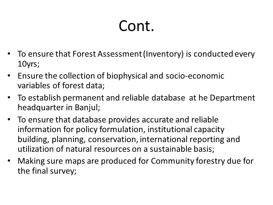 Cont. To ensure that Forest Assessment (Inventory) is conducted every 10yrs;