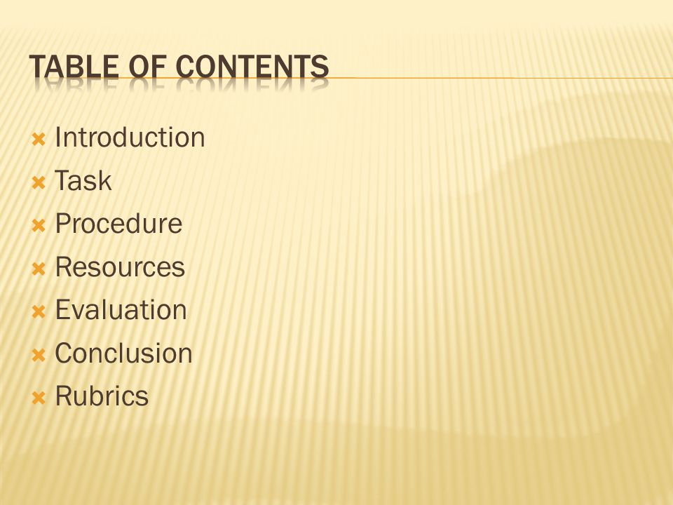Table of contents Introduction Task Procedure Resources Evaluation