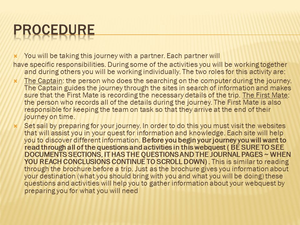 PROCEDURE You will be taking this journey with a partner. Each partner will.