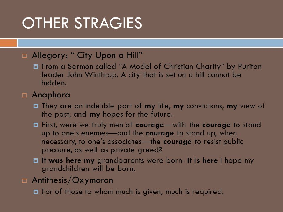OTHER STRAGIES Allegory: City Upon a Hill Anaphora