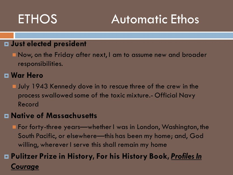 ETHOS Automatic Ethos Just elected president War Hero