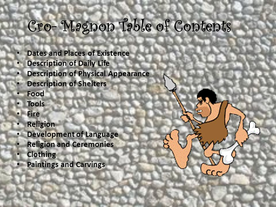 Cro- Magnon Table of Contents