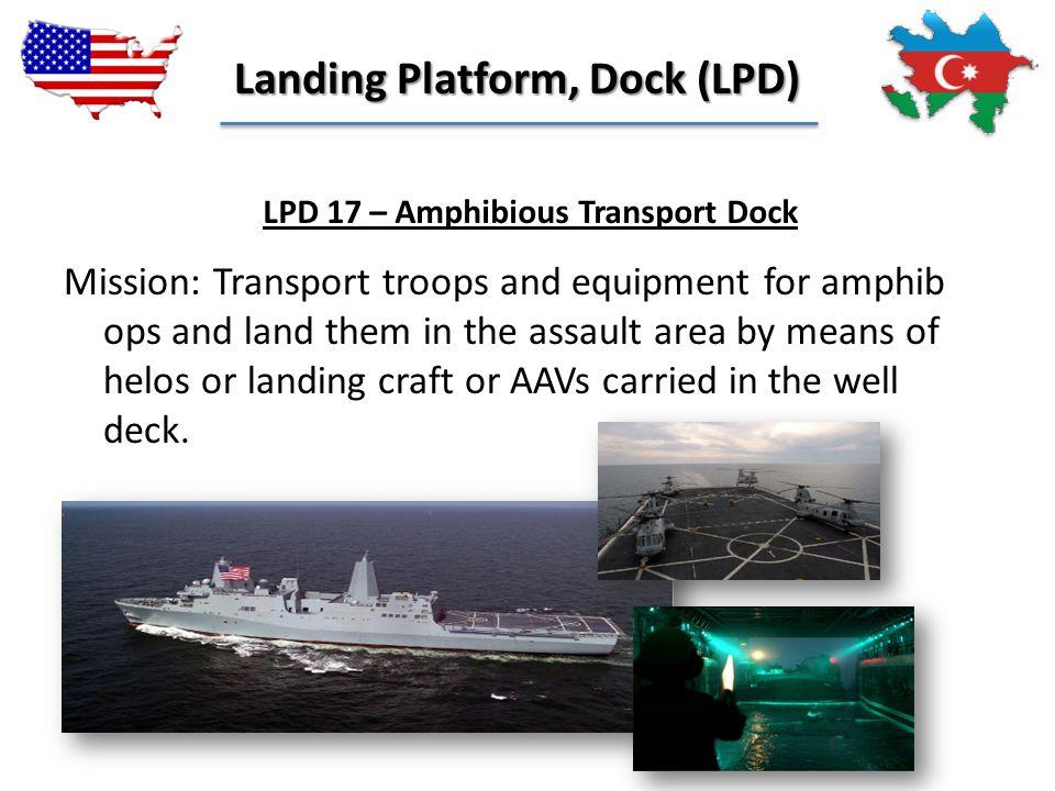 Landing Platform, Dock (LPD) LPD 17 – Amphibious Transport Dock