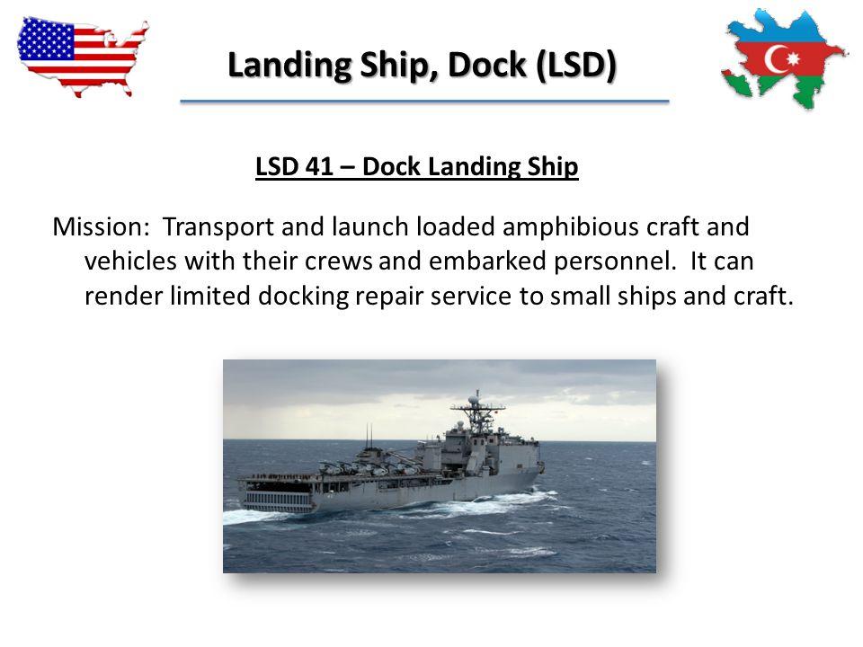 Landing Ship, Dock (LSD)