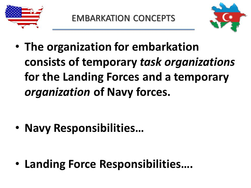 Navy Responsibilities… Landing Force Responsibilities….