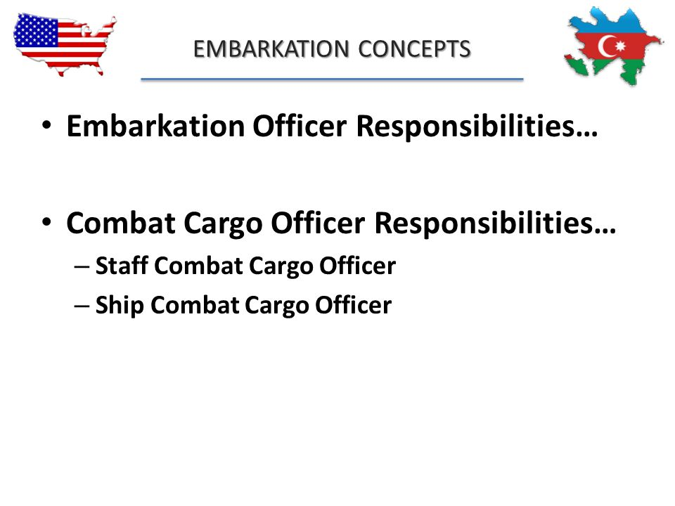 Embarkation Officer Responsibilities…
