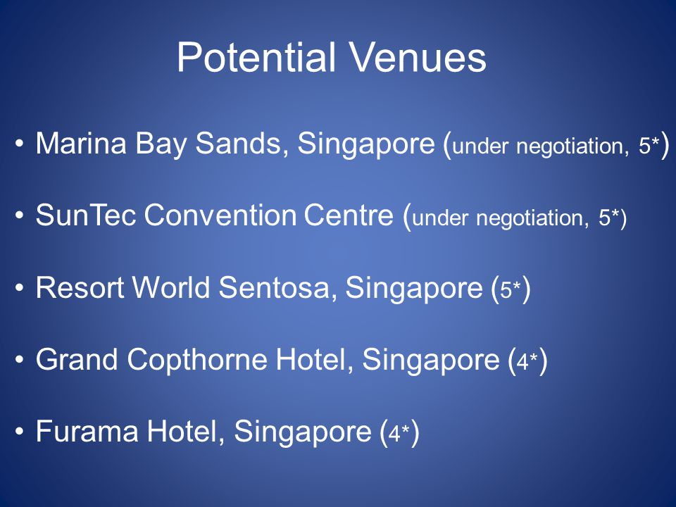 Potential Venues Marina Bay Sands, Singapore (under negotiation, 5*)