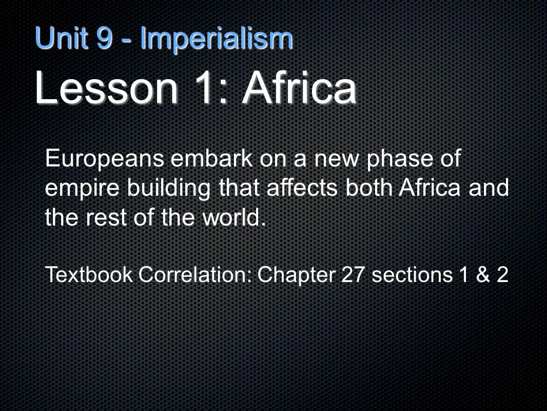 Lesson 1: Africa Unit 9 - Imperialism