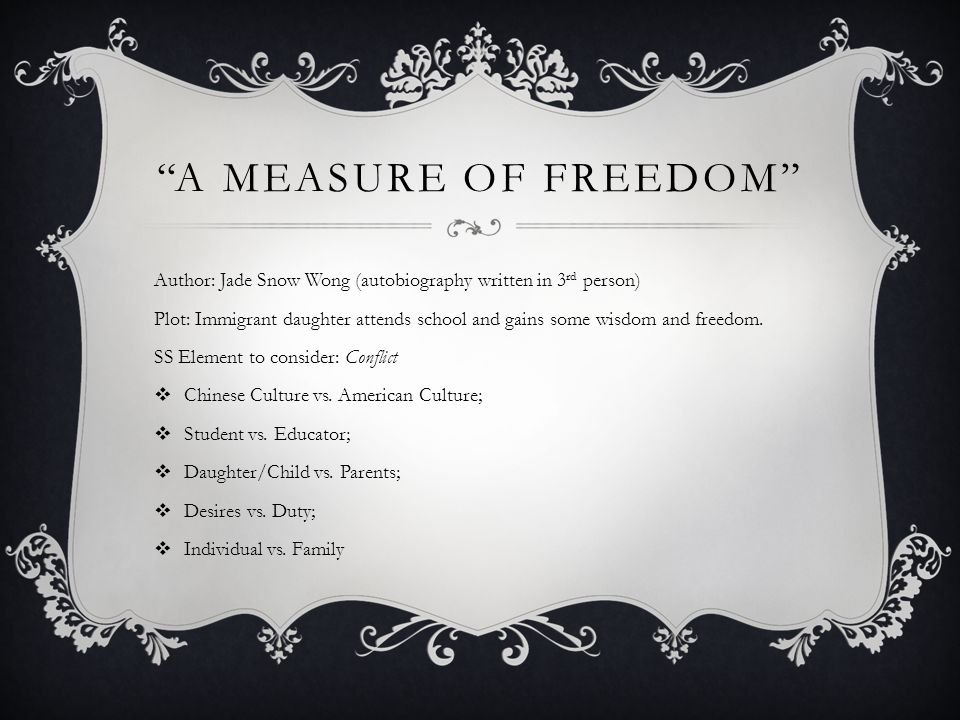 A Measure of Freedom Author: Jade Snow Wong (autobiography written in 3rd person)