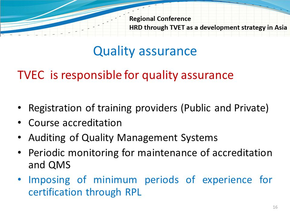 Quality assurance TVEC is responsible for quality assurance
