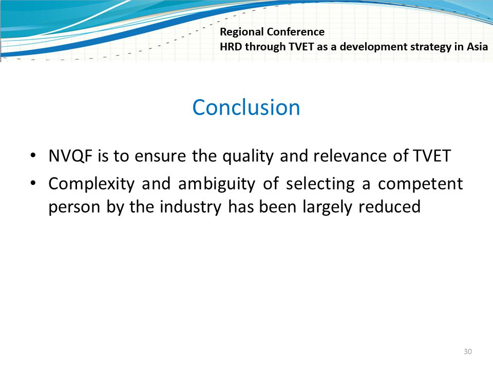 Conclusion NVQF is to ensure the quality and relevance of TVET
