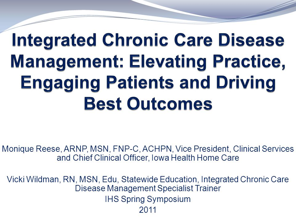 Integrated Chronic Care Disease Management: Elevating Practice, Engaging Patients and Driving Best Outcomes