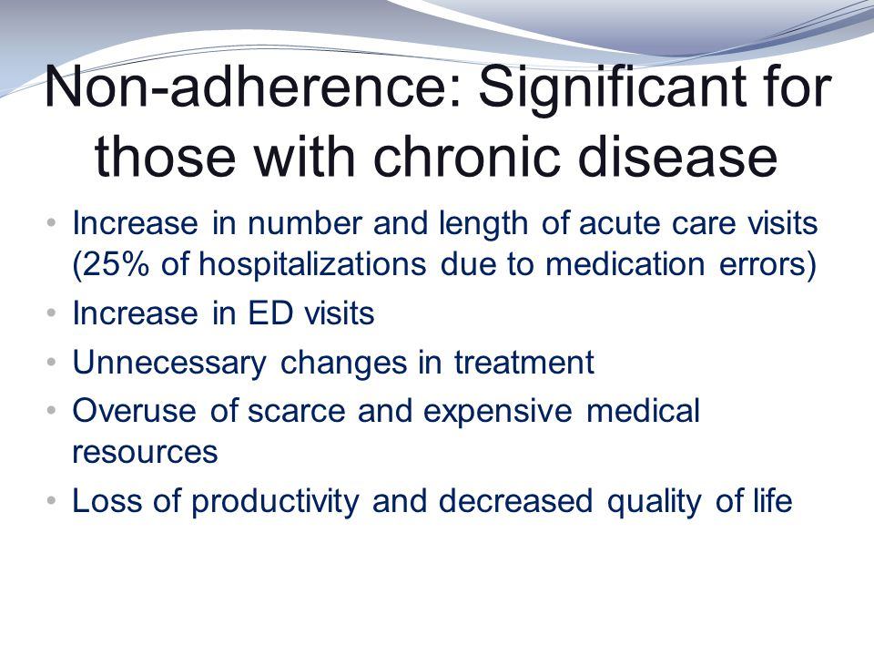 Non-adherence: Significant for those with chronic disease