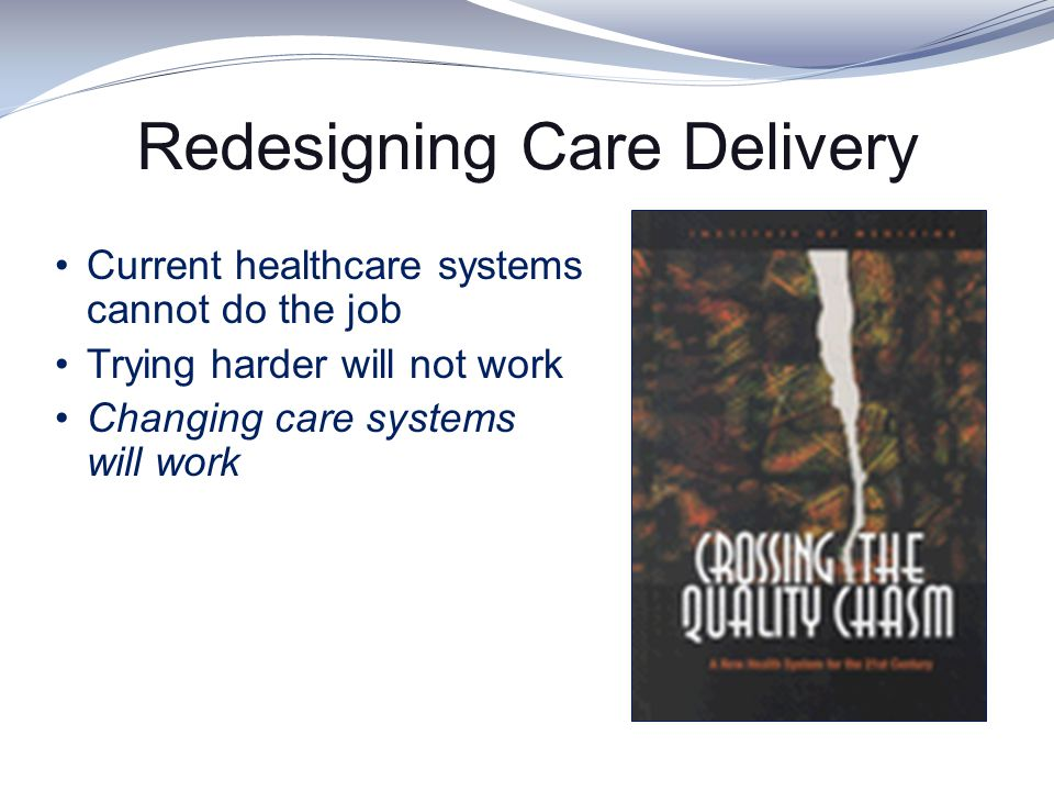Redesigning Care Delivery