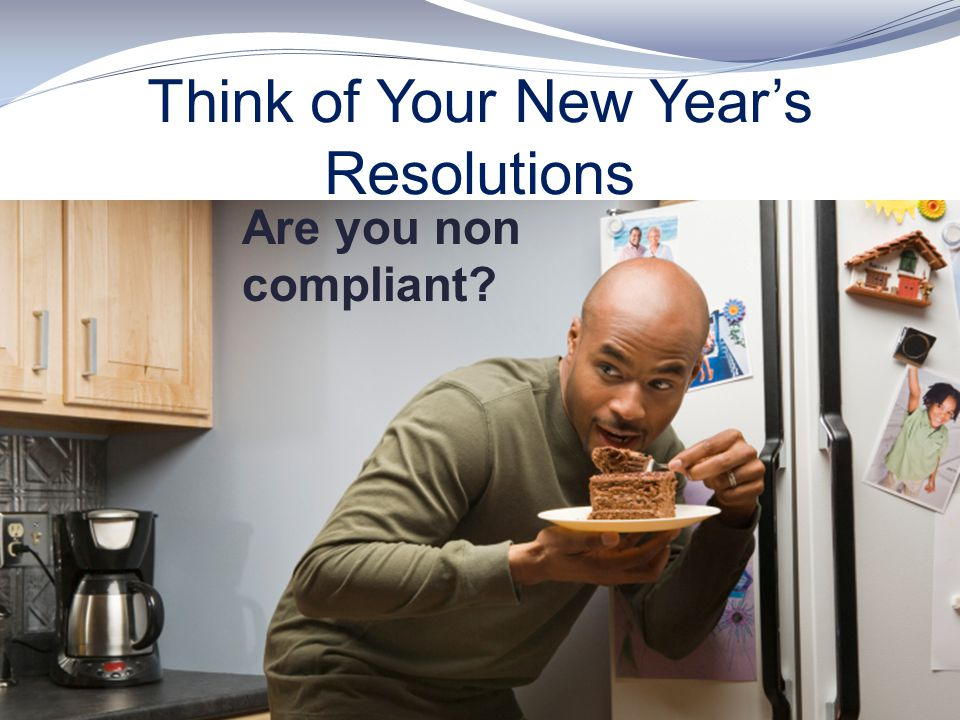 Think of Your New Year's Resolutions
