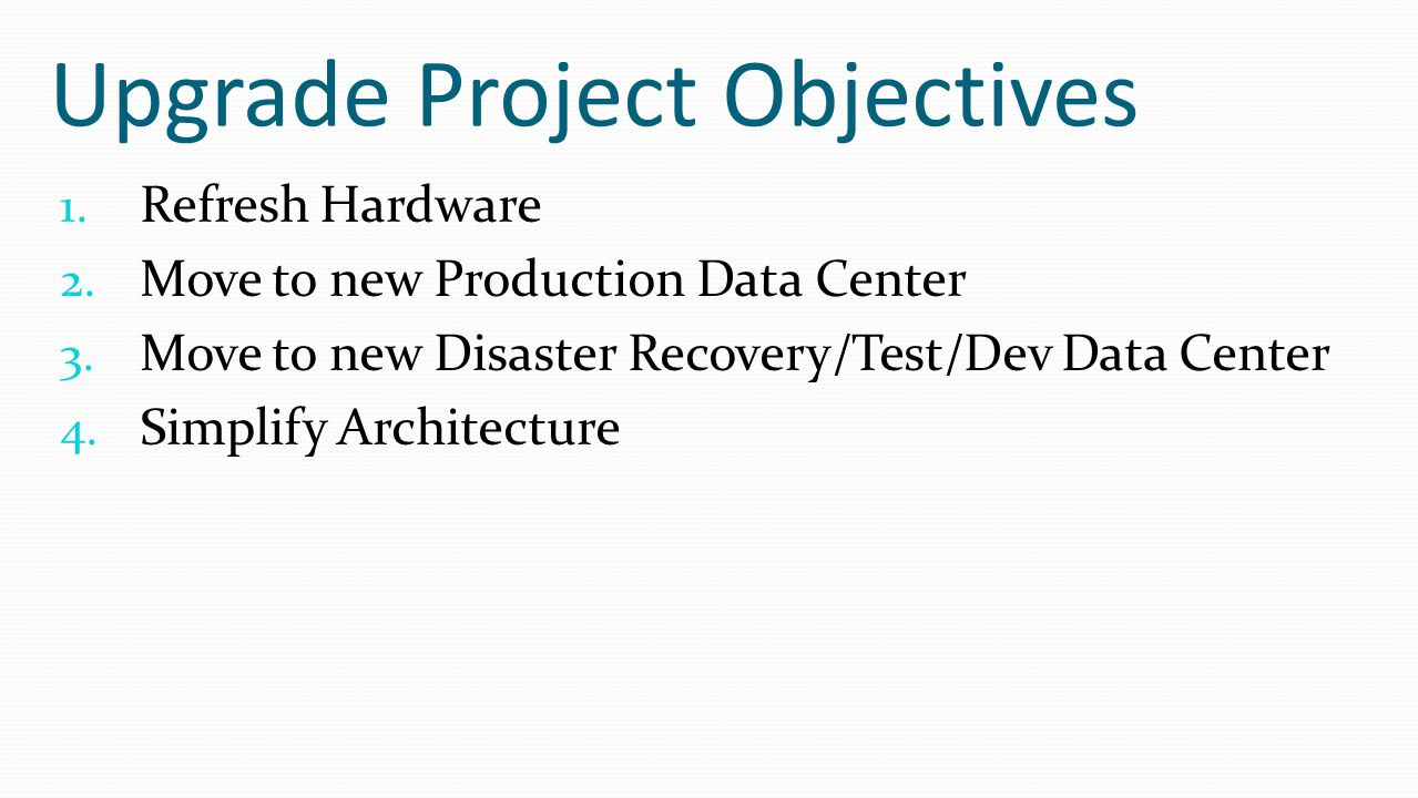 Upgrade Project Objectives