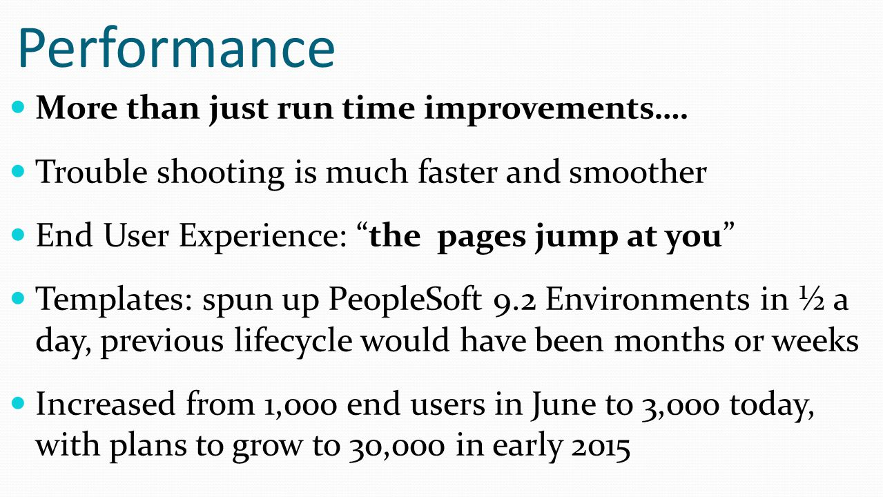 Performance More than just run time improvements….